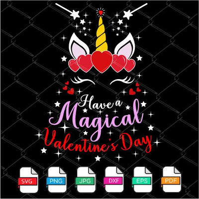 Have a Magical Valentine's Day SVG - Unicorn Valentine Svg Newmody