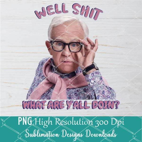 Leslie Jordan well shit what are y'all doin PNG - Leslie Jordan Sublimation design