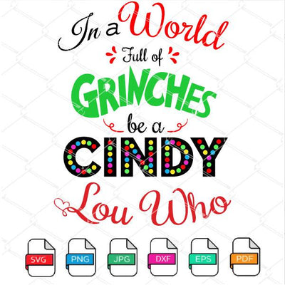In a World full of Grinches be a Be A Cindy Lou Who SVG Newmody