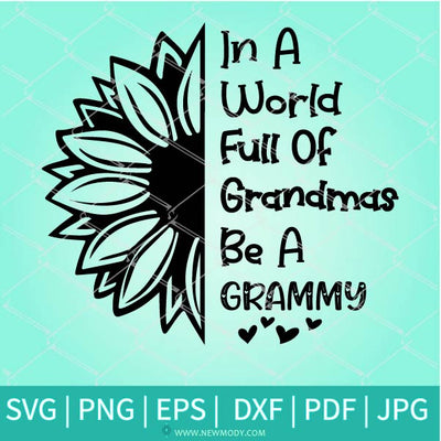 In A World Full of Grandmas be a Grammy SVG - Grammy Svg