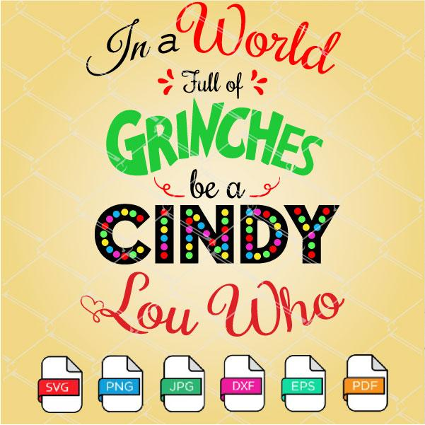 In a World full of Grinches be a Be A Cindy Lou Who SVG