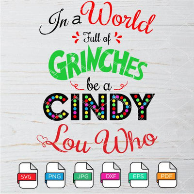 In a World full of Grinches be a Be A Cindy Lou Who SVG - Newmody