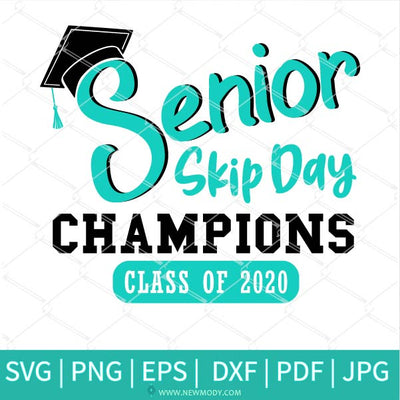 Senior Skip Day Champions SVG - Class of 2020 Svg - Graduation - Newmody