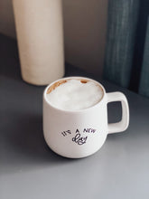 Load image into Gallery viewer, It's A New Day Matte White Coffee Mug