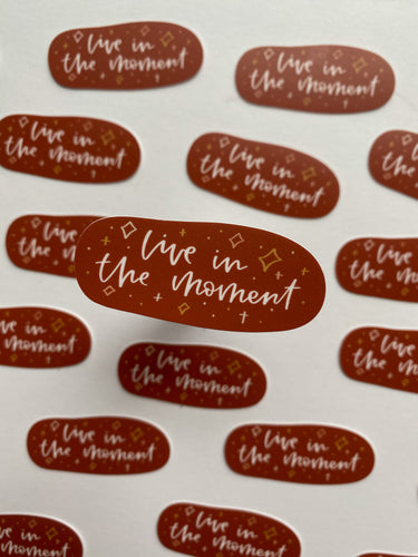 Live in the Moment Sticker