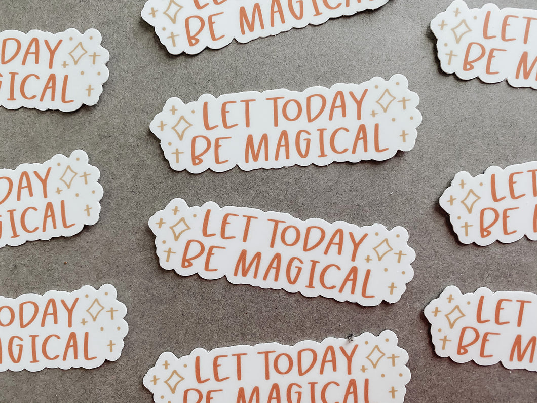 Let Today Be Magical Die-Cut Sticker