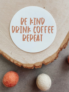 Be Kind Drink Coffee and Repeat Die-Cut Sticker