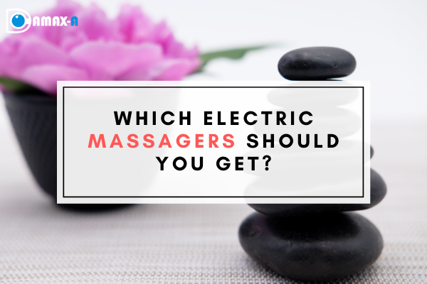 Which Electric Massagers Should You Get?