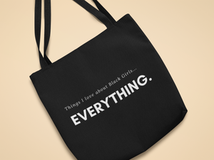 Things I love about Black Girls...EVERYTHING 6oz Tote