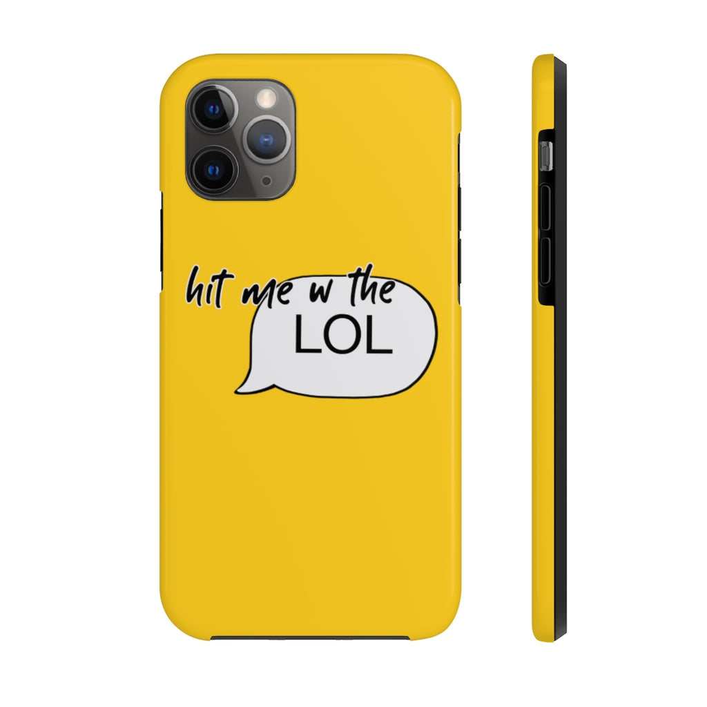 Hit me w/ the LOL Matte Phone Case