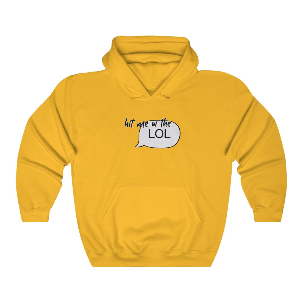 Hit me w/ the LOL Sweatshirt