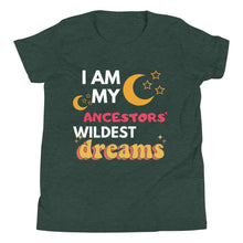 Load image into Gallery viewer, My Ancestors' Wildest Dreams Youth Tee