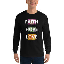 Load image into Gallery viewer, Faith Hope Love Long Sleeve Shirt T-Shirt