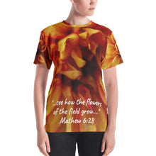 Load image into Gallery viewer, Women's T-shirt ~ See how the flowers of the field grow? ~ Mathew 6:28 Bible Verse