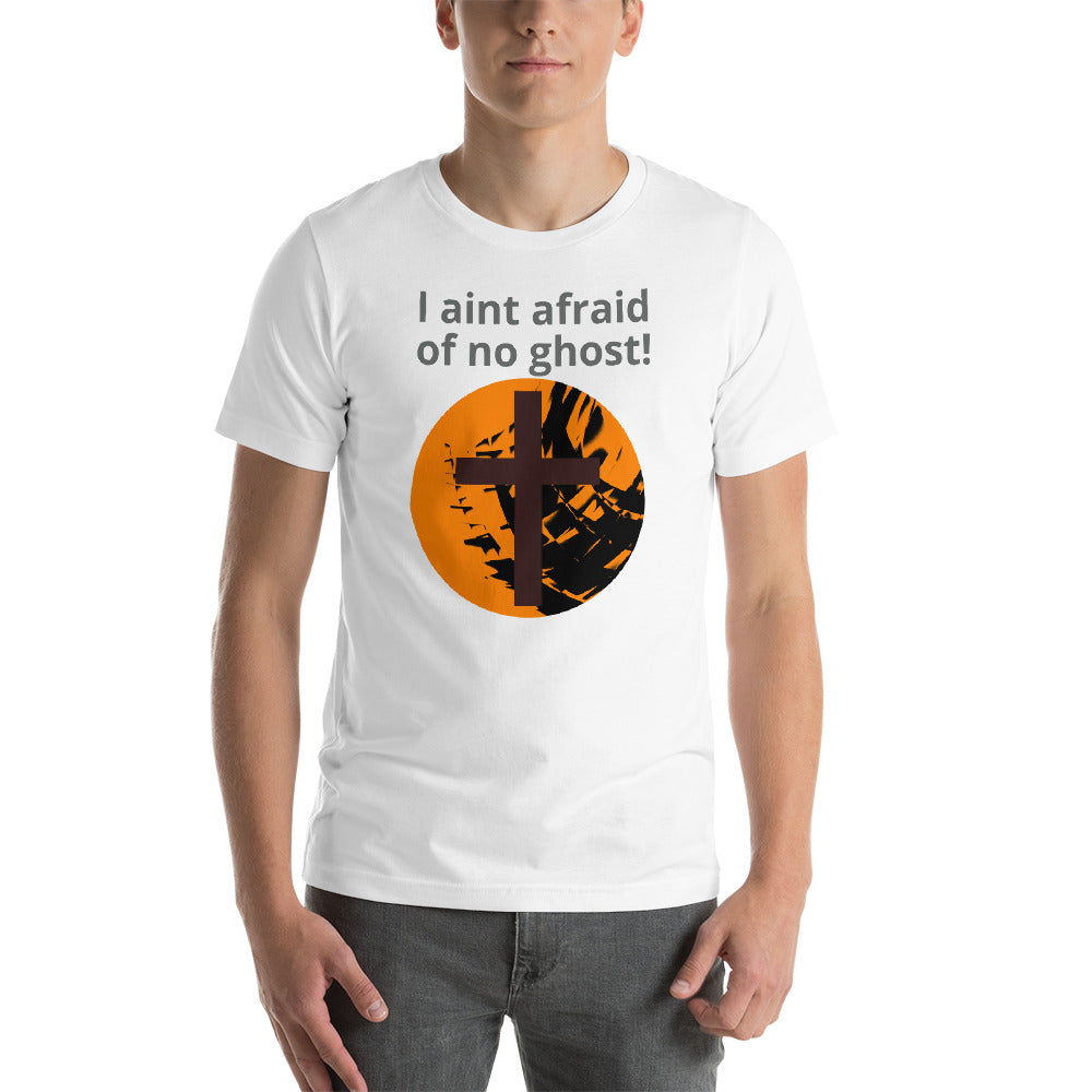 Religious / Halloween mix, I aint afraid of no ghost Shirt. Short-Sleeve Unisex T-Shirt.