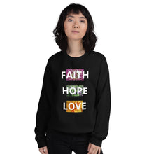 Load image into Gallery viewer, • Faith Hope Love Sweatshirt