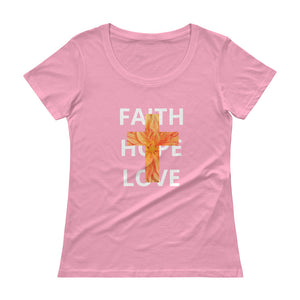 Faith Hope Love Shirt. Ladies' Scoopneck T-Shirt.  Sizes run 1 size smaller.