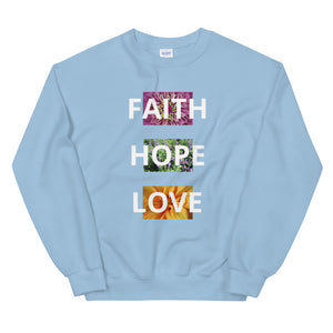 • Faith Hope Love Sweatshirt