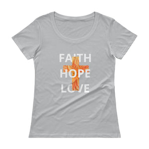 FHL Faith Hope Love Shirt. Ladies' Scoopneck T-Shirt