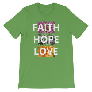 Short-Sleeve Unisex T-Shirt, • Faith Hope Love Flower Shirt