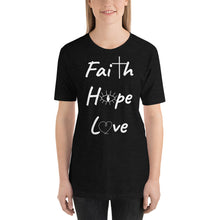 Load image into Gallery viewer, Faith Hope Love Shirt. Short-Sleeve Unisex T-Shirt