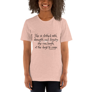 Proverbs 31:25, She is clothed with strength and dignity; she can laugh at the days to come, Shirt