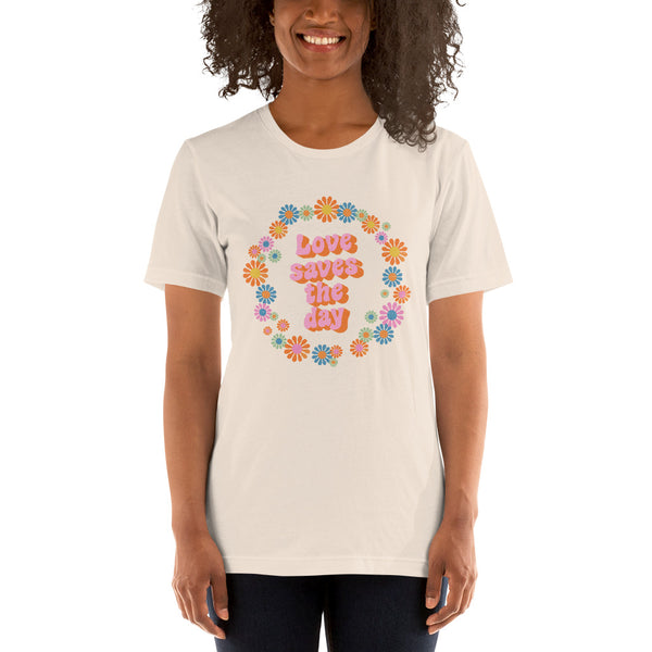 Love Saves The Day Unisex T-Shirt