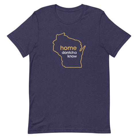 Home Dontcha Know T-Shirt