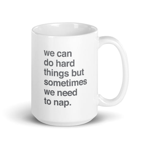 Hiding in the Closet with Coffee Shop We Can Do Hard Things But Sometimes We Need To Nap Mug