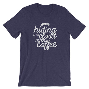 Hiding in the Closet With Coffee T-Shirt