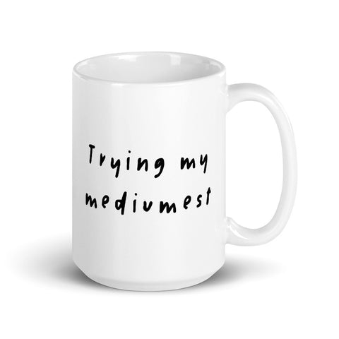 Trying My Mediumest 15oz Mug