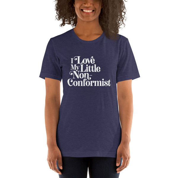 I Love My Little Non-Conformist Unisex T-Shirt