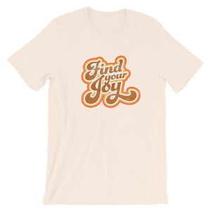Find Your Joy Unisex T-Shirt