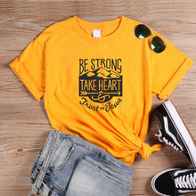 Load image into Gallery viewer, Trust, Be Strong Tshirt