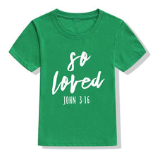 Load image into Gallery viewer, John 3:16 So Loved Tshirt