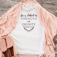 Load image into Gallery viewer, Clothed in Strength and Dignity Tshirt