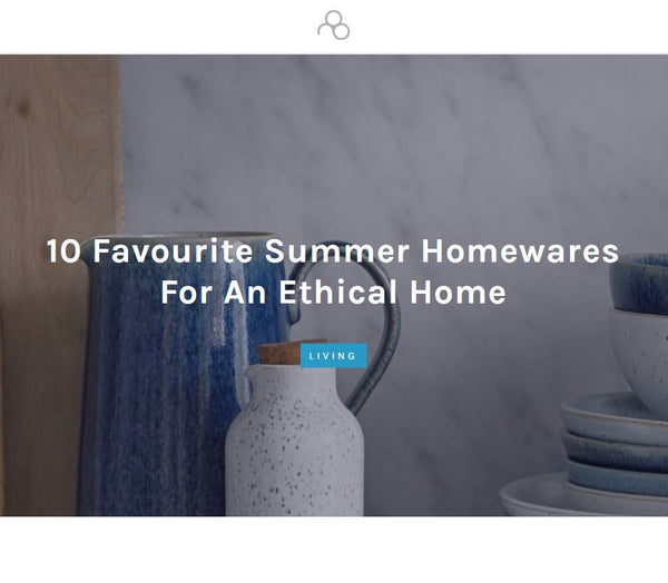 10 Favourite Summer Homewares For An Ethical Home