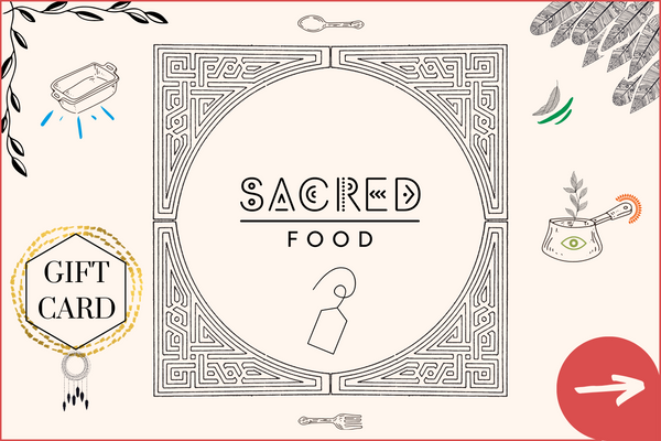 Sacred Food Gift Card (*)