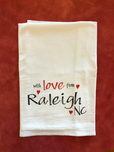With Love from Raleigh NC Flour Sack Tea Towel