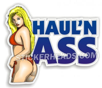 Haul'n Ass - Sexy  Chick  - Teamsters Trucker Trucking Sticker