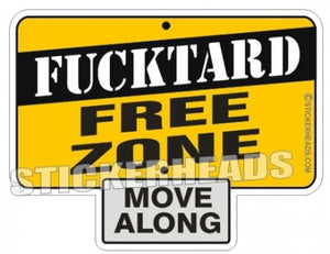 Fucktard Free Zone - Funny Sticker