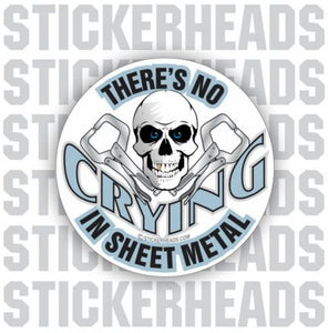 There's No Crying In - Sheet Metal Sticker