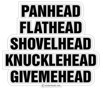 Pan Head Flat Head Shovel Head Knuckle Head Give Me Head - Funny Sticker
