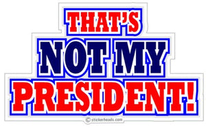 That's My President - Political Sticker