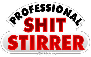 Professional Shit Stirrer - Funny Sticker