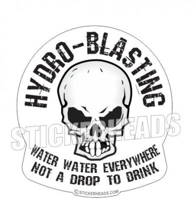 Water Water Everywhere - Skull  - Hydro Blaster Blasting Sticker