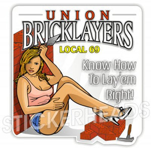 Union Brick Layers - Know How to Lay'em Right - Sexy Chick - Concrete Brick Mason Sticker