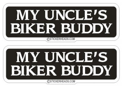 My Uncle's Biker Buddy (2 Stickers) - Bike Biker Motorcycle Sticker