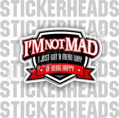 I'm Not Mad  - Funny Sticker