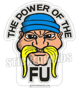 The Power Of The FU Mustache - Funny Sticker